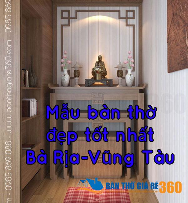 Mẫu bàn thờ đẹp tốt nhất Bà Rịa-Vũng Tàu